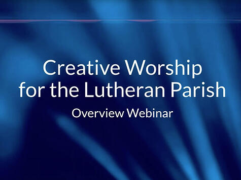 Creative Worship Overview Webinar