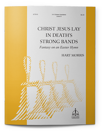 Christ Jesus Lay in Death's Strong Bands: Fantasy on an Easter Hymn