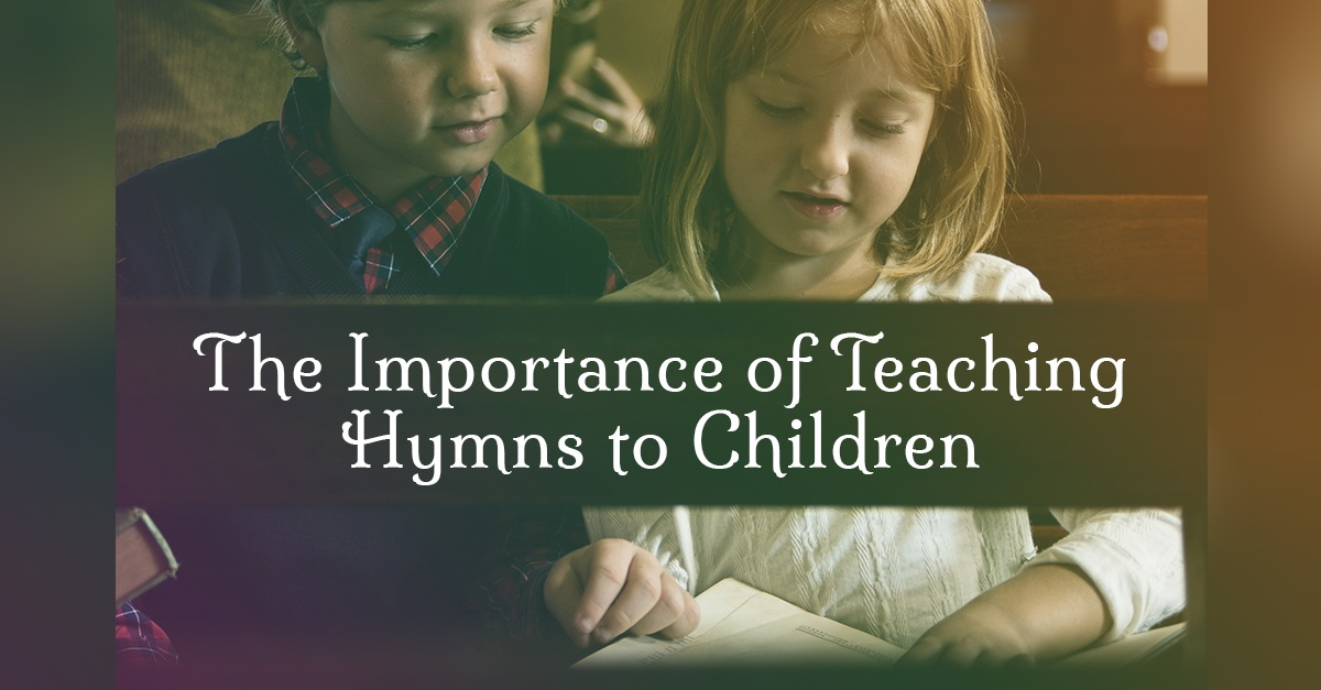 The-Importance-of-Teaching-Hymns-to-Children