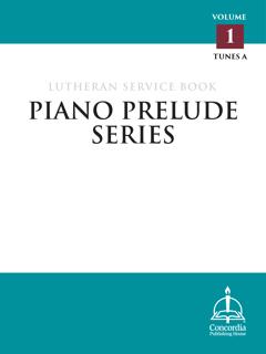 Lutheran Service Book: Piano Prelude Series