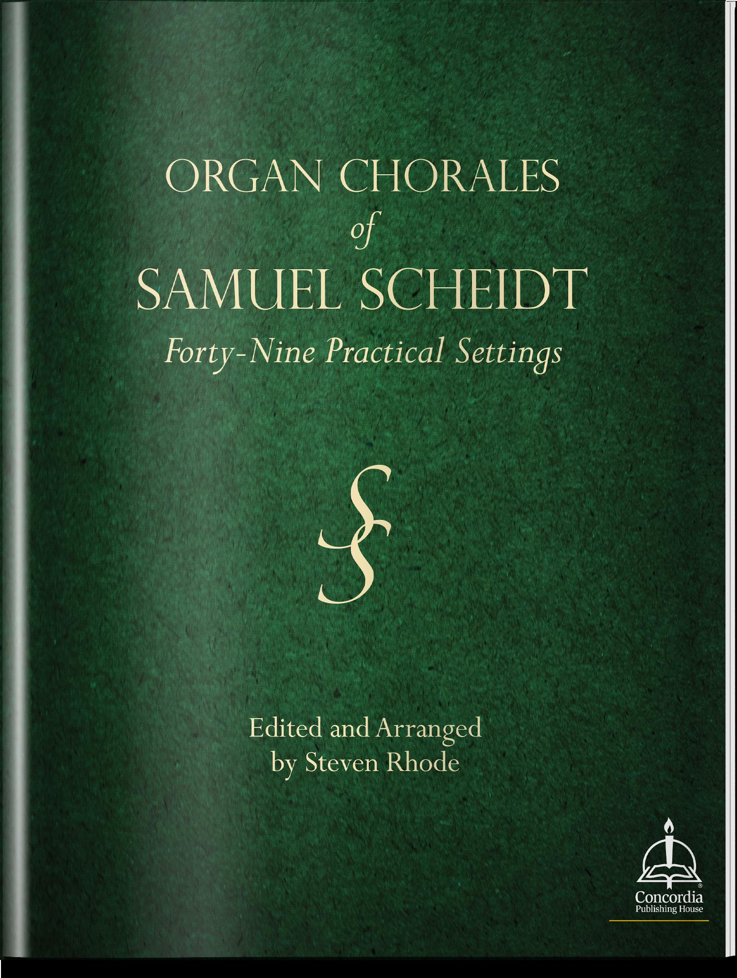 Organ Chorales of Samuel Scheidt: Forty-Nine Practical Settings