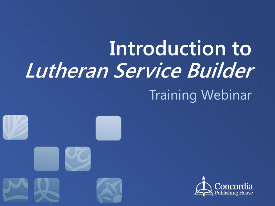 Introduction to Lutheran Service Builder