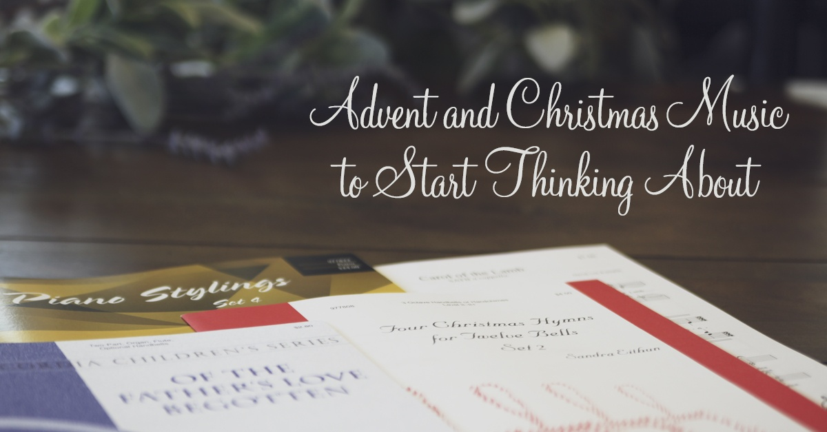 """Photograph of the 4 pieces of music that are featured in the blog post on a table with greenery. There is text overlaid on the image that reads """"Advent and Christmas Music to Start Thinking About"""""""