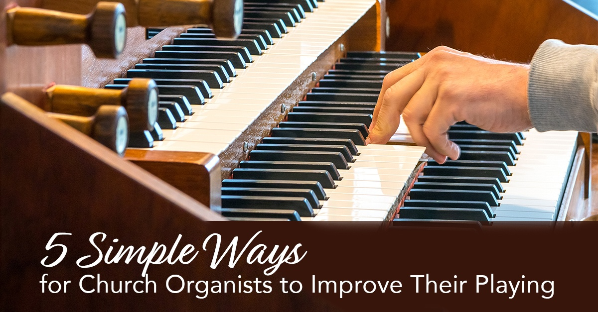 Five-Simple-Ways-for-Church-Organists-to-Improve-Their-Playing
